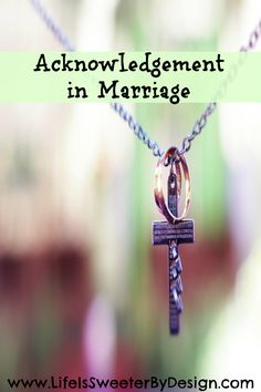 Acknowledging your spouse can be very easy and will make a big difference in the health of your marriage!