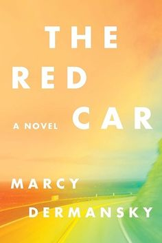 The Red Car by Marcy Dermansky | The 24 Best Fiction Books Of 2016
