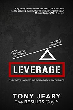 Leverage: High Leverage Activities = The Right RESULTS Faster! by Tony Jeary http://www.amazon.com/dp/1940262518/ref=cm_sw_r_pi_dp_XVCPub1XBDDRX