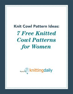 Here's your free eBook on knitted cowls. (on hard drive as 7-Free-Cowl-Patterns-NEW-1)