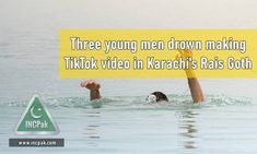The post Three young men drown making TikTok video in Rais Goth, Karachi appeared first on INCPak. Three young men lost their lives when they drowned making a TikTok video at Rais Goth in Karachi according to report published by ARY News. Three young men drown making TikTok video in Karachi. According to details, the deceased were identified as Shehzad, Sajjad and Zubair, residents of Keamari Town who went to Rais Goth … The post Three young men drown making TikTok video in Rais Goth, Kara