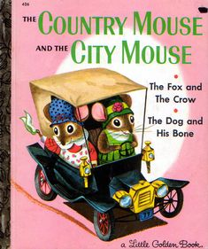 Country Mouse & City Mouse, Richard Scarry, 1961- Cover 1980's Reissue--This picture warms my heart with childhood memories!