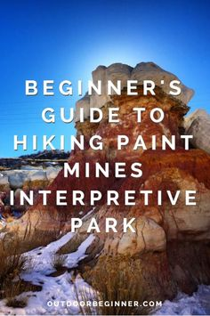 Paint Mines is the perfect winter hiking spot for beginner hikers or trail runners.
