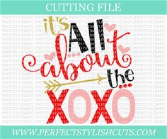 It's All About The XoXo  Valentines Day SVG by PerfectStylishCuts