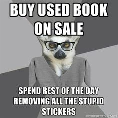 """I bought All Quiet on the Western Front today and it was absolutely covered in """"used"""" and """"on sale"""" stickers. I have spent hours removing them all and getting rid of the sticky residue."""