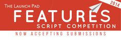Launch Pad Features #Script #Competition - Now Accepting Submissions