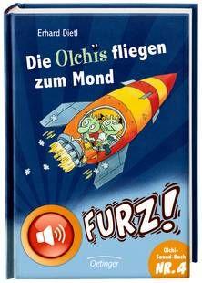 Die Olchis fliegen zum Mond (mit Sound) - Erhard Dietl (ab 8 Jahren)
