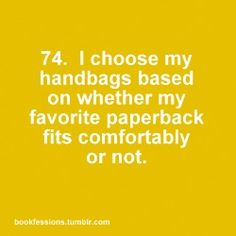 Bookfessions 74. Choosing a bag. Seriously...this is how I've always decided on what bag to have.. if I can't fit a book and a notebook in it.. it's a no go