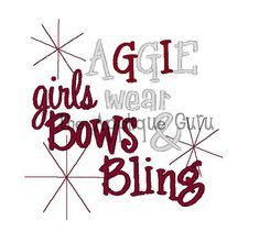 Aggie Girls Wear Bows and Bling    Machine by AppliqueGuru on Etsy, $3.99