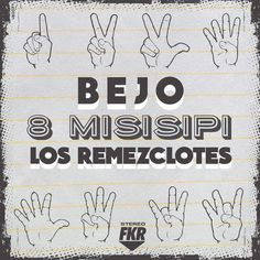 Bejo - 8 Misisipi - Los Remezclotes (2016)