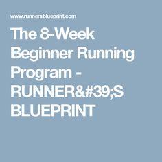 The 8-Week Beginner Running Program - RUNNER'S BLUEPRINT