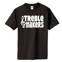 Treble Makers Pitch Perfect Shirt