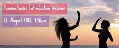 From any place, connect with group of women ONLINE for powerful inspiring conversation  August 21, 2013 http://www.gifew.org/ai1ec_event/webinar-femina-fusion-introduction-by-uk-ambassadors/?instance_id=329