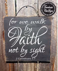 2 Corinthians Sign, Walk in Faith, Christian Decor, Bible Verse Sign by FarmhouseChicSigns on Etsy https://www.etsy.com/listing/197780680/2-corinthians-sign-walk-in-faith