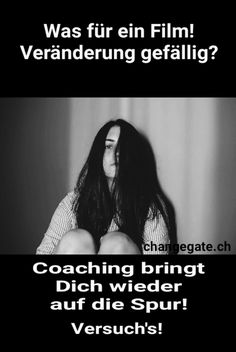 #Ängste #Change #Coaching #Beziehung #Depression #Burnout #Veränderung #Kraft Coaching, Burn Out, Mindset, Depression, Change, Movie, Mindfulness, Relationship, Training