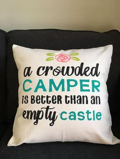 Items similar to a crowded camper is better than an empty castle pillow, bedroom pillow, custom pillow, rv throw pillow, camper decor, trailer pillow on Etsy