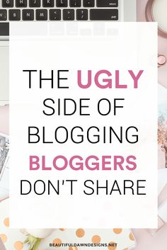 If you want to become a full-time successful blogger, I'm sharing some of the blogging secrets that successful bloggers often don't tell other people. This is the ugly side of blogging.