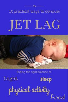 15 Practical Ways to Conquer Jet Lag | Family Travel Advice |BabyGlobetrotters.Net