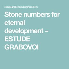 Stone numbers for eternal development – ESTUDE GRABOVOI