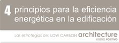 En LowCO2Arch utilizamos cuatro principios para lograr un diseño energéticamente eficiente.