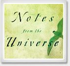 Notes from the Universe. designed to remind you of life's magic and your power