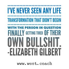 Life Coaching Videos Tools Teaching Printer Projects New York Life Changing Quotes, Good Life Quotes, Daily Quotes, Quotes To Live By, Me Quotes, Motivational Quotes, Inspirational Quotes, The Words, Elizabeth Gilbert Quotes