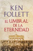 el umbral de la eternidad-ken follett-9788401342196