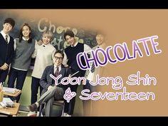 Yoon Jong Shin & Seventeen - Chocolate [Sub.Esp + Han + Rom]