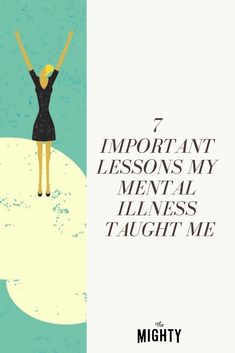 A woman with mental illness lists the seven lessons her illness has taught her. Mental Health Facts, Mental Health Resources, Mental Health Disorders, Mental Health Conditions, Mental Health Matters, Mental Health Issues, Mental Health Awareness, Inspirational Words Of Wisdom, Overcoming Anxiety