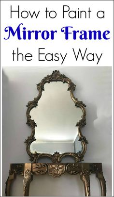 How to Paint a Mirror Frame the Easy Way with 3 different methods. Tape your mirror frame, cover your mirror or paint the mirror & then scrape off the paint with a razor via @justthewoods