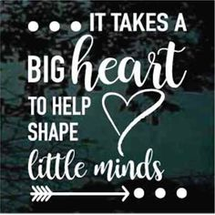 It Takes A Big Heart To Shape Little Minds - Teacher Quotes Source by rehollingswor Colleges For Psychology, Psychology Quotes, Teaching Quotes, Education Quotes, Teacher Assistant, Teacher Appreciation, Big Heart Quotes, Gift Quotes, Chalk Quotes