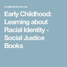 Early Childhood: Learning about Racial Identity - Social Justice Books