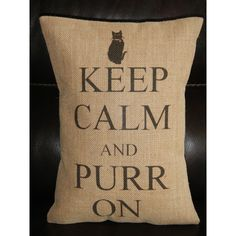 Purr on Burlap Pillow Keep Calm and Purr on Cats Felines Insert... ($23) ❤ liked on Polyvore featuring home, home decor, throw pillows, decorative pillows, grey, home & living, home décor, polka dot throw pillow, cat home decor and quote throw pillows