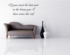 If You Want The Best Seat In The House You'll Have Move The Cat - Wall Quote - 150 x 45cm Self Adhesive Wall Art: Amazon.co.uk: Kitchen & Ho...