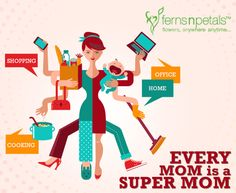 Every Mom is a super mom!