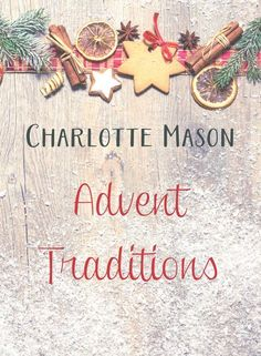 Charlotte Mason Advent Traditions to Incorporate Into Your Homeschool