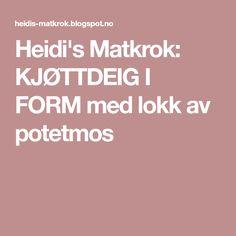 Heidi's Matkrok: KJØTTDEIG I FORM med lokk av potetmos