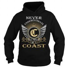 NEVER UNDERESTIMATE THE POWER OF A COAST - LAST NAME, SURNAME T-SHIRT T-SHIRTS, HOODIES, SWEATSHIRT (39.99$ ==► Shopping Now)