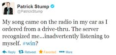 that would be hilariously awkward, i would be freaking out if i saw Patrick Stump in the drive thru!