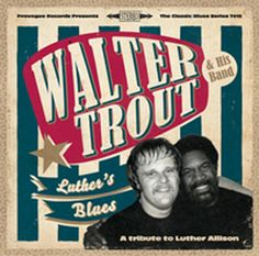 The Best Blues-Rock Albums of 2013: Walter Trout – 'Luther's Blues' (Provogue Records)