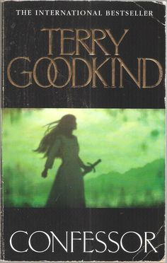 Terry Goodkind. Confessor.