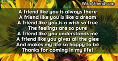 A friend like you in life , Short Friendship Poem Short Friendship Poems, Prayer For Friendship, Happy Again, Make Me Happy, So True, Glee, Like You, First Love, Prayers