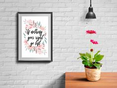 If nothing goes right go left - Digital printable handwritten print floral download quote flower calligraphy handwritten motivation positivity funny