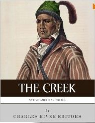 Native American Tribes The History and Culture of the Creek (Muskogee)