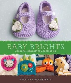 Baby Brights: 30 Colorful Crochet Accessories