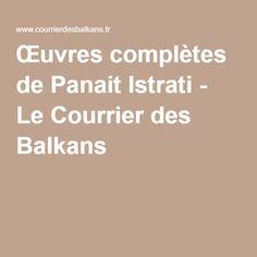 Œuvres complètes de Panait Istrati - Le Courrier des Balkans Laura Lee, Les Oeuvres, Palette, Pallets