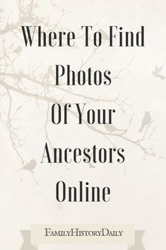 Find old family photos by searching these old photograph colections for your ancestors to use in your genealogy research and help organize your family tree. Source by family_history Look ideas