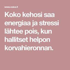 Koko kehosi saa energiaa ja stressi lähtee pois, kun hallitset helpon korvahieronnan. Health Fitness, Health And Wellness, Health And Fitness, Excercise
