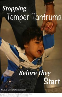 How to Stop Temper Tantrums Before They Start