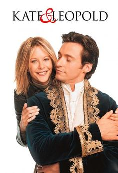 """""""Kate and Leopold""""... an ode to the lost art of chivalry!"""